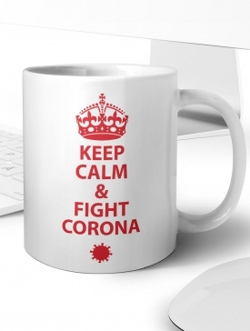 Keep Calm And Fight Corona